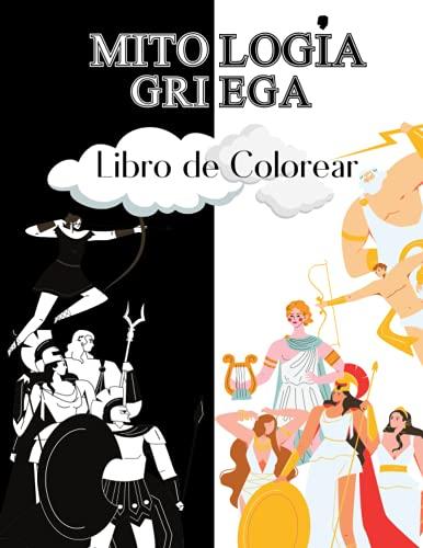 Mitología Griega Libro de Colorear: Para Niños de 2-4, 4-8, 8-12 Años y Adultos: Dioses y Diosas: Criaturas míticas