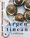 Argentinean Cookbook: The Most Traditional Recipes