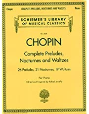 Complete Preludes, Nocturnes and Waltzes: 26 Preludes, 21 Nocturnes, 19 Waltzes for Piano (Schirmer's Library of Musical Classics)
