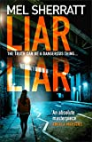 Liar Liar: From the author of million copy bestsellers and psychological crime thrillers like Hush Hush comes the new, most gripping book of 2020 (DS Grace Allendale, Book 3)