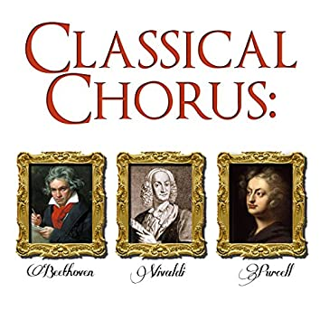 Classical Chorus: Beethoven, Vivaldi & Purcell