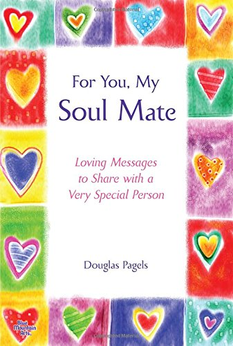 For You, My Soul Mate: Loving Messages to Share With a Very Special Person