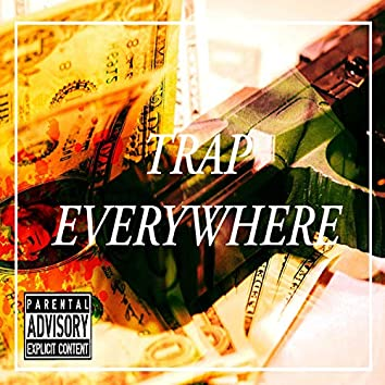Trap Everywhere (feat. King Horizon Juice)