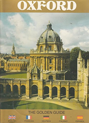 Oxford: the Golden Guide: a Selection of Photographs from a Vast Collection of Pictures of University and City Buildings