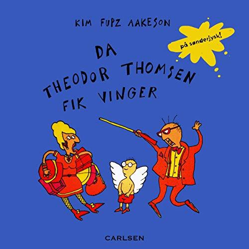 Da Theodor Thomsen fik vinger - på sønderjysk! cover art