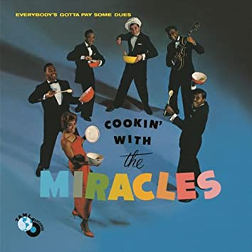 Cookin' With the Miracles (Everybody's Gotta Pay Some Dues)