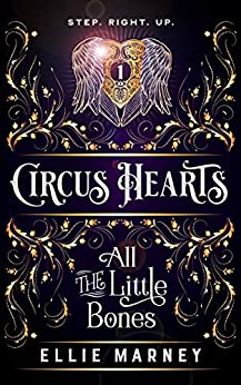Circus Hearts: All The Little Bones by [Ellie Marney]