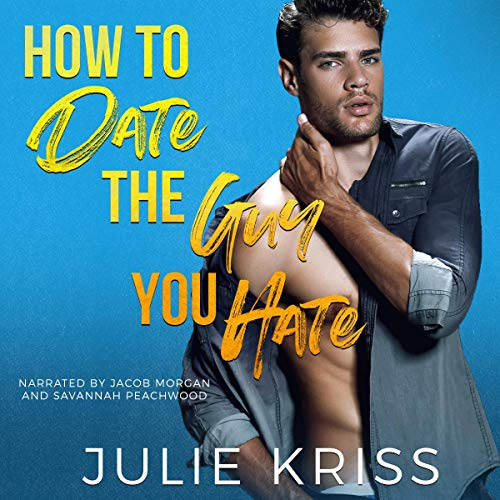 Couverture de How to Date the Guy You Hate