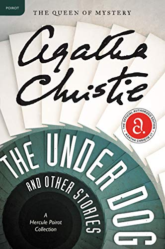 The Under Dog and Other Stories: A Hercule Poirot Collection (Hercule Poirot Mysteries)