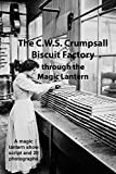 The C.W.S Crumpsall Biscuit Factory: through the magic lantern (English Edition)