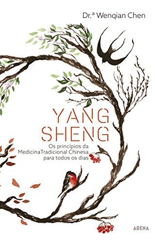 Yang Sheng: Os princípios da MTC para todos os dias