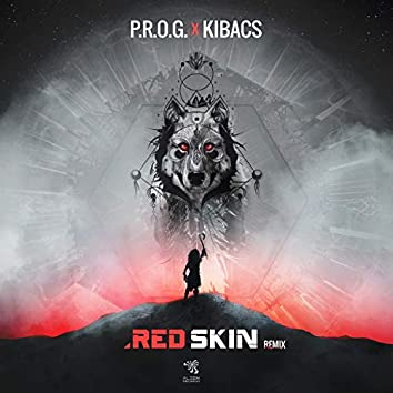 Red Skin (P.R.O.G. & Kibacs Remix)