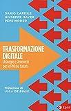 Trasformazione digitale. Strategie e strumenti per le PMI...