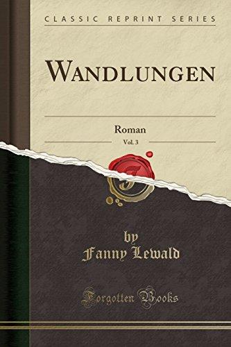 Wandlungen, Vol. 3: Roman (Classic Reprint)
