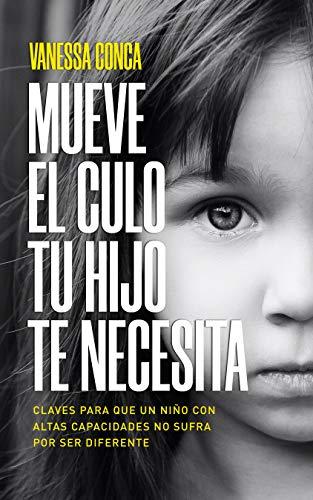 MUEVE EL CULO TU HIJO TE NECESITA: Claves para que un niño con Altas Capacidades no sufra por ser diferente