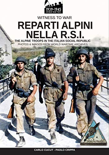 Reparti alpini nella R.S.I.: The alpine troops in the Italian social republic