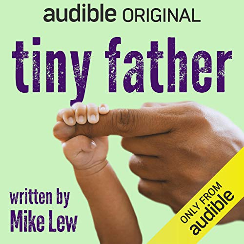 tiny father Audiobook By Mike Lew cover art
