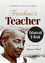 Freedom's Teacher, Enhanced Ebook: The Life of Septima Clark