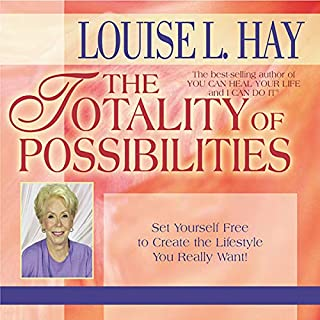 The Totality of Possibilities     Set Yourself Free to Create the Lifestyle You Really Want!              By:                                                                                                                                 Louise L. Hay                               Narrated by:                                                                                                                                 Louise L. Hay                      Length: 1 hr and 13 mins     2 ratings     Overall 5.0
