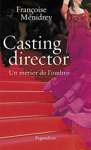 Casting Director. Un métier de l'ombre