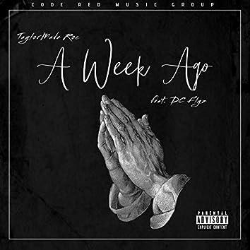 A Week Ago (feat. Dc Flyz)