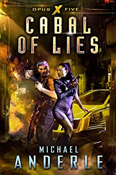 Cabal of Lies (Opus X Book 5) by [Michael Anderle]