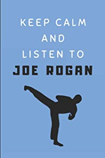 Keep Calm And Listen To Joe Rogan: Composition Note Book Journal