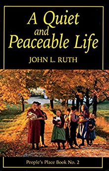 Quiet and Peaceable Life: People's Place Book No.2 by [John Ruth]