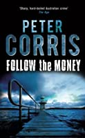 Follow the Money (Cliff Hardy series) by Peter Corris(2012-02-01)