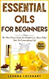 Essential Oils For Beginners: The Most Proven Guide For Essential Oils and Aromatherapy For Weight Loss, Stress Relief And An Extraordinary Life (DIY Beauty Collection Book 1) review