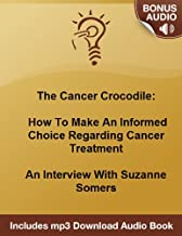 An Interview With Suzanne Somers - How To Make An Informed Choice Regarding Cancer Treatment