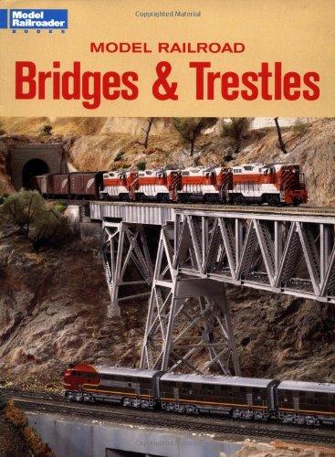 Model Railroad Bridges & Trestles: A Guide to Designing and Building Bridges for Your Layout (Model Railroad Handbook)