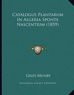 Catalogus Plantarum In Algeria Sponte Nascentium (1859)