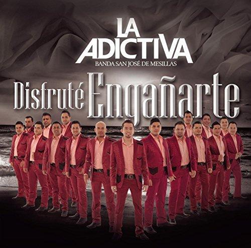 Disfrute Enganarte by Adictiva Banda San Jose De Mesillas
