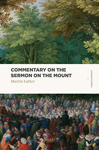 Compare Textbook Prices for Commentary on the Sermon on the Mount Lexham Classics  ISBN 9781577997955 by Luther, Martin