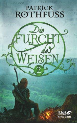 Die Furcht des Weisen, Teil 2: Die Königsmörder-Chronik. Zweiter Tag von Patrick Rothfuss Ausgabe 3., Aufl. (2012)