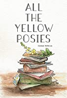 All the Yellow Posies