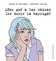 ¿Por qué a las chicas les duele la barriga? par Lucile De Pesloüan