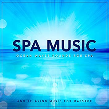 Spa Music: Ocean Waves Sounds For Spa and Relaxing Music For Massage