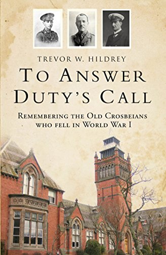 To Answer Duty's Call: Remembering the Old Crosbeians who fell in World...