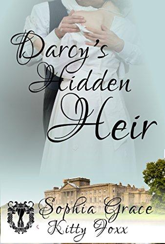Darcy's Hidden Heir: A Pride & Prejudice Sensual Variation (English Edition)