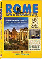 Rome: Keys to the Ancient City The Astute Traveler's Guide