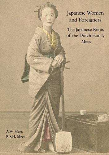 Japanese Women and Foreigners in Meiji Japan: Japanese Roots of the Dutch Family Mees