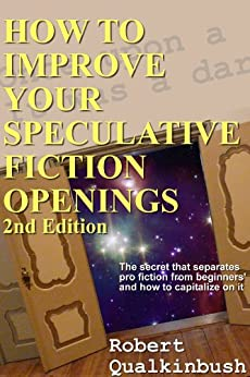 How To Improve Your Speculative Fiction Openings, 2nd ed. by [Robert Qualkinbush, Andrew Burt]