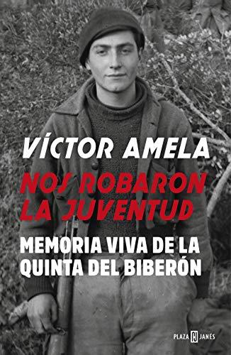 Nos robaron la juventud: Memoria viva de la Quinta del biberón (Obras diversas)