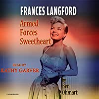 Frances Langford: Armed Forces Sweetheart