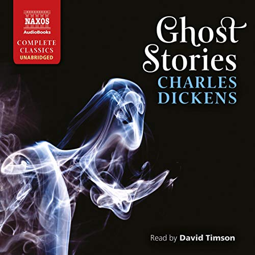 Ghost Stories                   By:                                                                                                                                 Charles Dickens                               Narrated by:                                                                                                                                 David Timson                      Length: 16 hrs and 19 mins     7 ratings     Overall 3.9