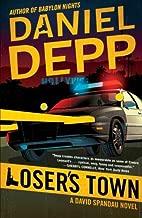 Loser's Town: A David Spandau Novel