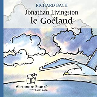 Jonathan Livingston le Goéland                    De :                                                                                                                                 Richard Bach                               Lu par :                                                                                                                                 Patrice Laffont,                                                                                        Dorothée Berryman,                                                                                        Cédric Noël,                   and others                 Durée : 58 min     27 notations     Global 4,6