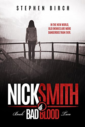 Bad blood: Nick Smith book two (Nick Smith Series 2) by [Stephen Birch]